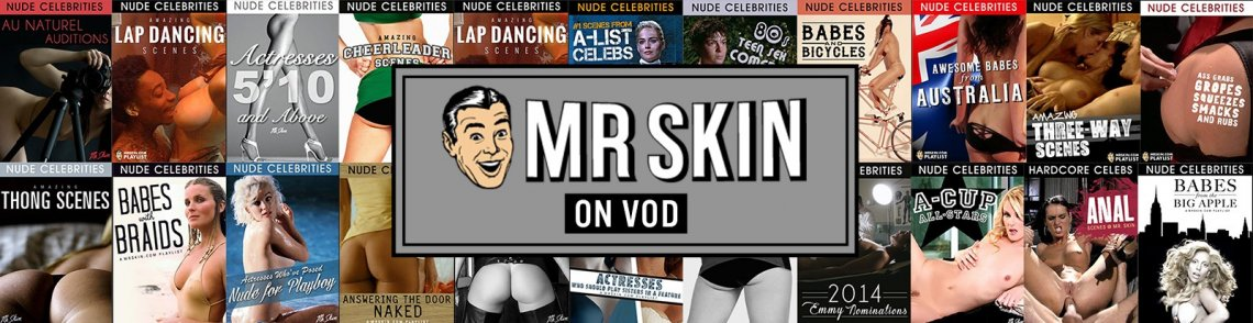 Watch Mr. Skin movies on Unlimited featuring celebrities and more.