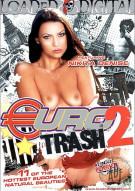 Euro Trash 2 Porn Movie