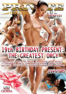 19th Birthday Present: The Greatest Orgy Porn Movie