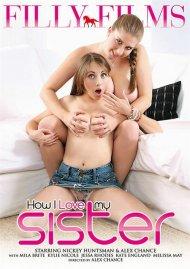 How I Love My Sister Porn Movie
