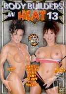 Body Builders in Heat 13 Porn Movie