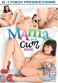 Mama Said Cum Inside Porn Movie
