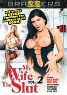 My Wife The Slut Vol. 2 Porn Movie