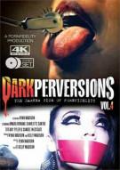 Dark Perversions Vol. 4 Porn Video