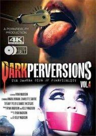 Dark Perversions Vol. 4 DVD porn movie from Porn Fidelity.