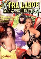 Xtra Large Amateurs #4 Porn Movie