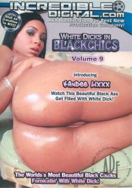 White Dicks In Black Chics Vol. 9 Porn Video