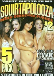 Squirtapolooza Mega Drenched Pussies #2 (5-Pack) Porn Movie