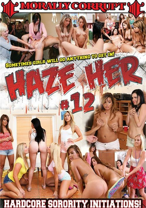 Haze Her #12 College Morally Corrupt Sex Toy Play