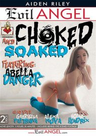 Choked And Soaked DVD Image from Evil Angel.