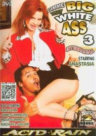 Gimme That Big White Ass 3 Porn Movie