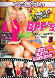 Naughty Alysha's BFF's Best Fucking Friends 3 Porn Video