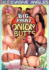 Big Phat Onion Butts Porn Movie