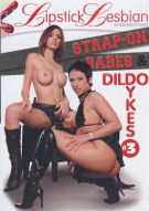 Strap-on Babes & Dildo Dykes #3 Porn Movie