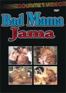 Bad Mama Jama Porn Movie