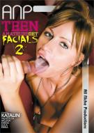 Teen Amateurs Get Facials 2 Porn Movie