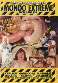 Mondo Extreme 4: Cummin' from Gummin' Porn Video