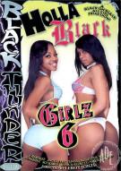 Holla Black Girlz 6 Porn Movie