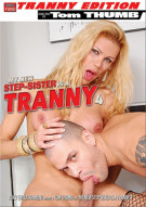 My New Step-Sister Is A Tranny 4 Porn Movie