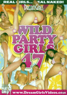 Dream Girls: Wild Party Girls #47 Porn Movie