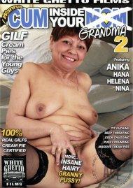 I Wanna Cum Inside Your Grandma 2 Porn Video