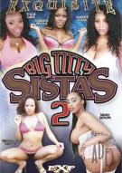 Big Titty Sistas 2 Porn Movie