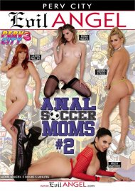Anal Soccer Moms #2 DVD porn movie from Evil Angel.