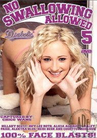 No Swallowing Allowed #5 Porn Movie