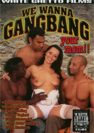 We Wanna Gangbang Your Mom Porn Movie