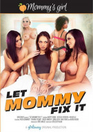 Let Mommy Fix It Porn Movie