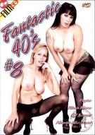 Fantastic 40's #8 Porn Video