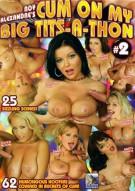 Cum On My Big Tits-A-Thon #2 Porn Movie