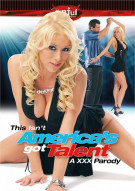 This Isnt Americas Got Talent: A XXX Parody  Porn Movie