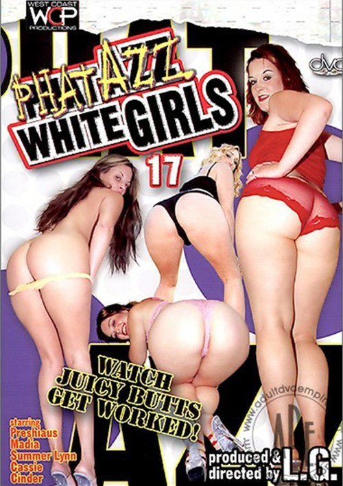 Phat Azz White Girls 17