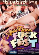 Ass Floss Fuckfest Porn Movie