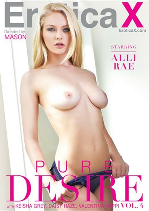 Pure Desire #4, Porn DVD, EroticaX, Alli Rae, Valentina Nappi, Daisy Haze, Keisha Grey, All Sex, Romance, Blonde, Interracial