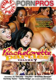 Bachelorette Parties Vol. 7, The Porn Movie