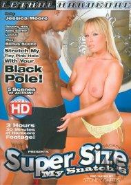 Super Size My Snatch 6 Porn Movie