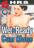 Wet & Ready To Cum Alone Porn Movie