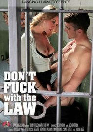 Dont Fuck With The Law Porn Movie