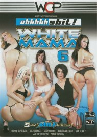 Ahhhhh Shit!  White Mama 6 Porn Video