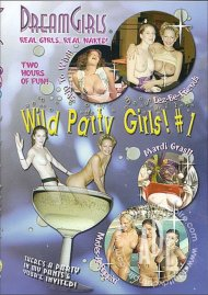 Dream Girls: Wild Party Girls #1 Porn Video