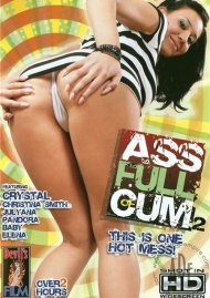 Ass Full Of Cum 2 Porn Movie