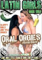 Latin Girls Gone Wild: Oral Orgies Porn Movie
