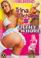 Trina Michaels AKA Filthy Whore Porn Movie