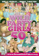Dream Girls: Wild Party Girls #50 Porn Movie