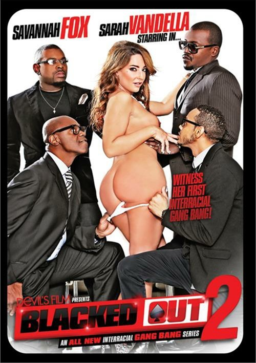 Blacked Out 2 Gangbang Devil's Film Sarah Vandella