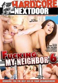 Fucking My Neighbor 6 Porn Movie