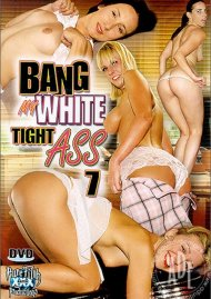 Bang My White Tight Ass 7 Porn Movie