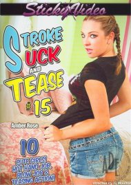 Stroke Suck And Tease #15 Porn Video